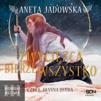 Zwycięzca bierze wszystko - Aneta Jadowska - audiobook