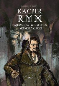 Kacper Ryx i tajemnica wzgórza wawelskiego - Mariusz Wollny - ebook