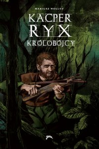 Kacper Ryx i królobójcy - Mariusz Wollny - ebook