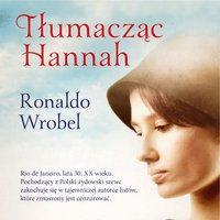 Tłumacząc Hannah - Ronaldo Wrobel - audiobook