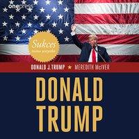 Sukces mimo wszystko. Donald Trump - Donald J. Trump - audiobook