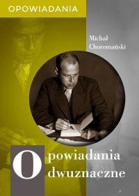 Opowiadania dwuznaczne - Michał Choromański - ebook