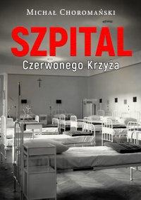 Szpital Czerwonego Krzyża - Michał Choromański - ebook