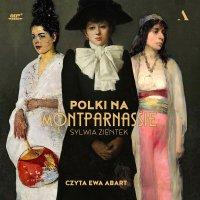 Polki na Montparnassie - Sylwia Zientek - audiobook