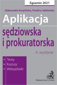 Aplikacja sędziowska i prokuratorska 2021. Testy kazusy wskazówki. Wydanie 4 - Paulina Jabłońska - ebook