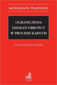 Ograniczenia działań obrońcy w procesie karnym - Anna Malicka-Ochtera - ebook