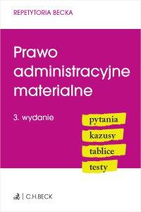 Prawo administracyjne materialne. Pytania. Kazusy. Tablice. Testy. Wydanie 3 - Joanna Ablewicz - ebook