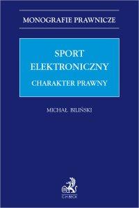 Sport elektroniczny. Charakter prawny - Michał Biliński - ebook