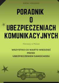 Poradnik oubezpieczeniach komunikacyjnych - Rafał Hołowid - ebook