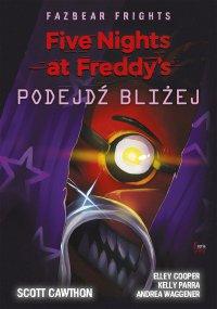 Five Nights at Freddy's: Fazbear Frights. Podejdź bliżej - Scott Cawthon - ebook