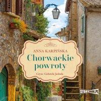 Chorwackie powroty - Anna Karpińska - audiobook