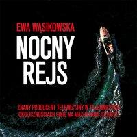 Nocny rejs - Ewa Wąsikowska - audiobook
