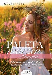 Paleta marzeń. Powrót - Małgorzata Falkowska - ebook
