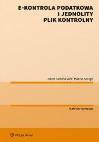 E-kontrola podatkowa i jednolity plik kontrolny - Adam Bartosiewicz - ebook