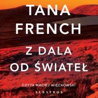 Z dala od świateł - Tana French - audiobook