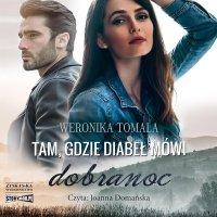 Tam, gdzie diabeł mówi dobranoc - Weronika Tomala - audiobook
