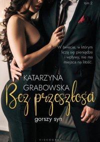 Gorszy syn. Bez przeszłości. Tom 2 - Katarzyna Grabowska - ebook