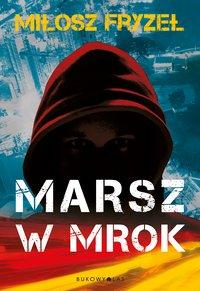 Marsz w mrok - Miłosz Fryzeł - audiobook