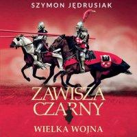 Zawisza Czarny. Wielka Wojna - Szymon Jędrusiak - audiobook