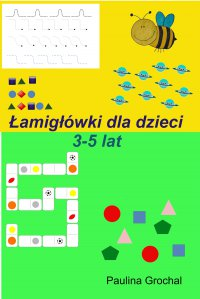 Łamigłówki dla dzieci 3-5 lat - Paulina Grochal - ebook