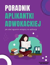 Poradnik aplikantki adwokackiej jak zdać egzamin na aplikację - Aleksandra Rejmak - ebook