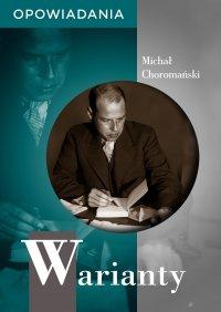 Warianty. Opowiadania - Michał Choromański - ebook