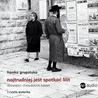 Najtrudniej jest spotkać Lilit - Hanka Grupińska - audiobook
