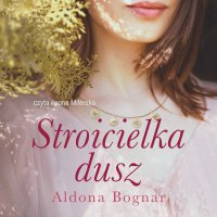 Stroicielka dusz - Aldona Bognar - audiobook