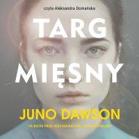 Targ mięsny - Juno Dawson - audiobook
