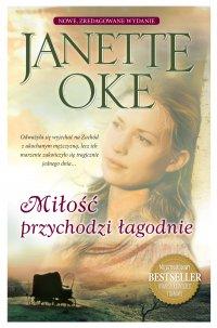 Miłość przychodzi łagodnie - Janette Oke - audiobook