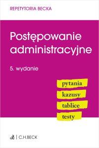 Postępowanie administracyjne. Pytania. Kazusy. Tablice. Testy. Wydanie 5 - Joanna Ablewicz - ebook