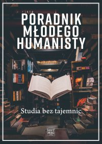 Poradnik młodego humanisty. Studia bez tajemnic - red. Magdalena Mikrut-Majeranek - ebook