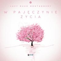 W pajęczynie życia - Lucy Maud Montgomery - audiobook