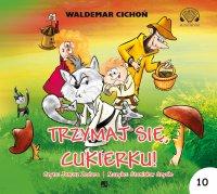 Trzymaj się Cukierku! - Waldemar Cichoń - audiobook