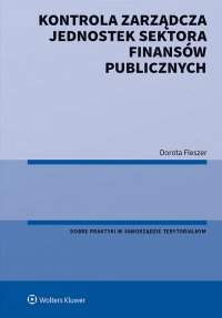 Kontrola zarządcza jednostek sektora finansów publicznych - Dorota Fleszer - ebook