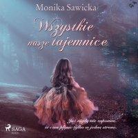 Wszystkie nasze tajemnice - Monika Sawicka - audiobook