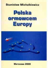 Polska ormowcem Europy - Stanisław Michalkiewicz - ebook