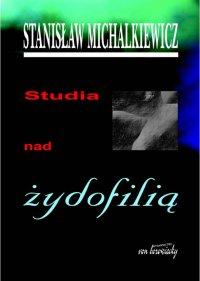 Studia nad żydofilią - Stanisław Michalkiewicz - ebook
