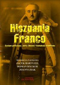 Hiszpania Franco. System polityczny, nurty ideowe i konteksty frankizmu - Opracowanie zbiorowe - ebook