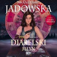 Diabelski młyn - Aneta Jadowska - audiobook