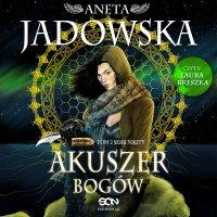 Akuszer Bogów - Aneta Jadowska - audiobook
