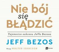 Nie bój się błądzić - Jeff Bezos - audiobook