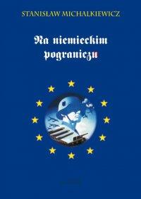 Na niemieckim pograniczu - Stanisław Michalkiewicz - ebook