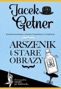 Arszenik i stare obrazy - Jacek Getner - ebook