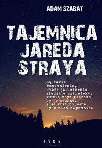 Tajemnica Jareda Straya - Adam Szabat - ebook