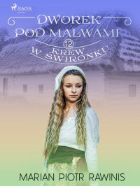 Dworek pod Malwami 12. Krew w świronku - Marian Piotr Rawinis - ebook