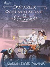 Dworek pod Malwami 14. Automobil - Marian Piotr Rawinis - ebook