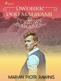 Dworek pod Malwami 21. Cukrowy baranek - Marian Piotr Rawinis - ebook