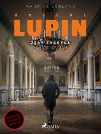 Arsène Lupin. Zęby tygrysa - Maurice Leblanc - ebook