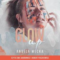 Glow up - Angela Węcka - audiobook